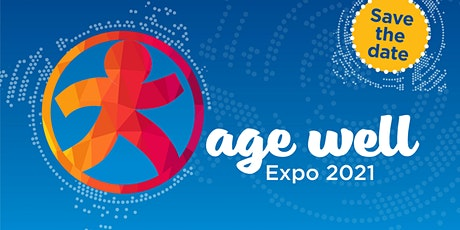 SAVE THE DATE - Age Well Expo 2021 tickets