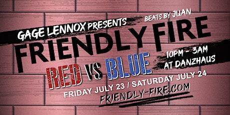 Gage Lennox presents: FRIENDLY FIRE - REDvsBLUE (7/23 & 7/24) VAX4VAX tickets