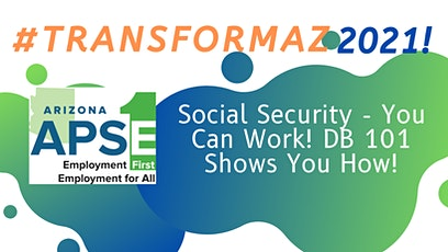 Social Security - You Can work! DB 101 Shows You How! tickets