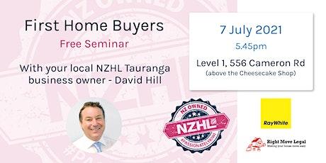 First Home Buyers Seminar - Tauranga 7th July tickets
