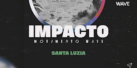 IMPACTO WAVE // Santa Luzia ingressos