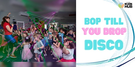 Bop Till You Drop Disco  STRICTLY 5 - 8yrs tickets