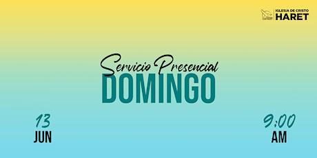 SERVICIO PRESENCIAL // DOMINGO 13 JUNIO // 9:00 A.M. entradas