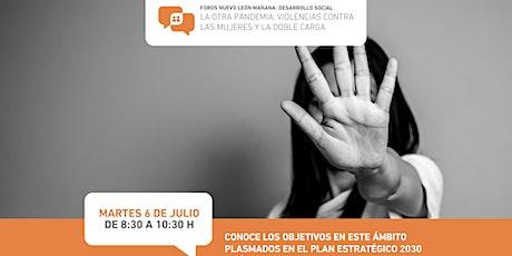 Foros Nuevo León Mañana: D. Social -Violencias contra mujeres y doble carga entradas