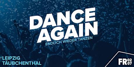DANCE AGAIN | Täubchenthal Leipzig • 02.07. Tickets