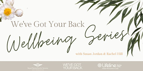 Wellbeing Series - We've Got Your Back tickets