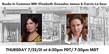 Books in Common NW: Elizabeth Gonzalez James & Carrie La Seur tickets