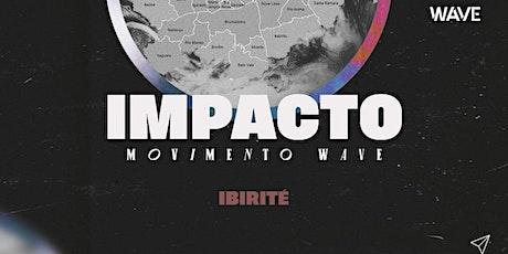 IMPACTO WAVE // Ibirité tickets