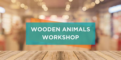 Wooden Animal Construction Workshops tickets