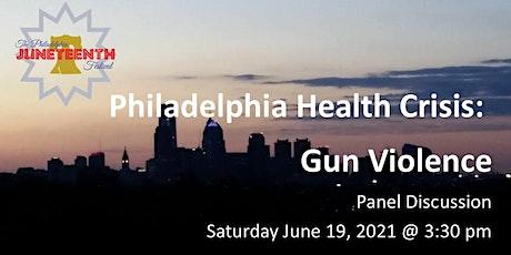 Juneteenth: Philadelphia Health Crisis: Gun Violence tickets