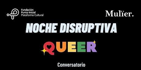 Noche disruptiva: Queer tickets