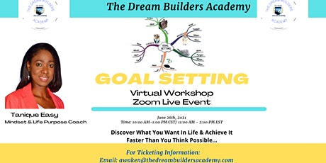 The Dream Builders Academy Goal  Setting Workshop: Accelerate Your Dreams tickets
