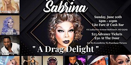 "Sassy Sunday's With Sabrina "" A Drag Delight"" tickets"