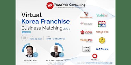 VF Virtual Korea Franchise Business Matching - June 24 & 25th, 2021 tickets