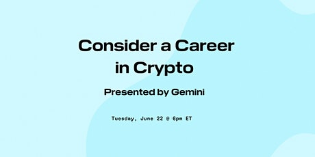 Consider a Career in Crypto  Presented by Gemini tickets