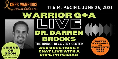 CRPS Warriors Foundation Live Q+A with Dr. Darren Brooks tickets