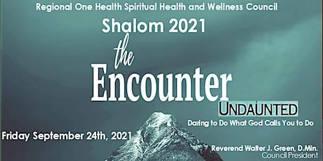 Shalom 2021 - The Encounter Undaunted! tickets