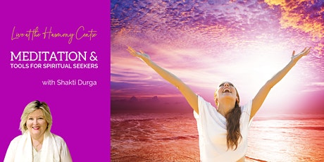 Meditation and Tools for Spiritual Seekers with Shakti Durga tickets