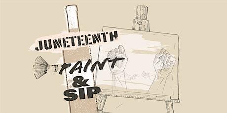 Paint & Sip - JUNETEENTH Celebration tickets