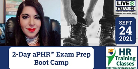 2-Day aPHR Exam Prep Boot Camp (Starts 9/24/2021) tickets