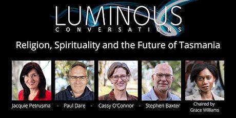 Luminous  Conversation - Religion, Spirituality and the Future of Tasmania tickets