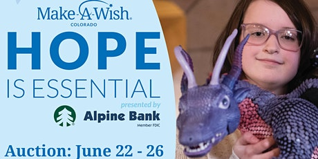 Hope Is Essential online auction, benefitting Make-A-Wish® Colorado tickets