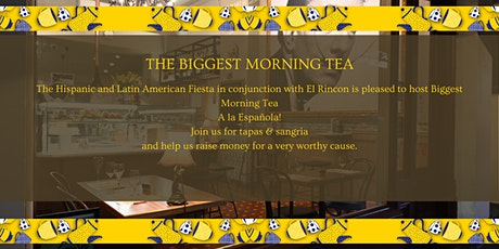 Latin American Fiesta Association & El Rincon host The Biggest Morning Tea tickets