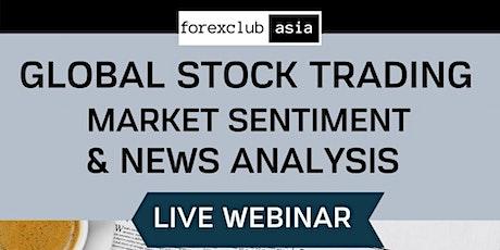 Live Webinar: GLOBAL STOCK TRADING: Market Sentiment & News Analysis tickets