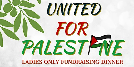 United for Palestine Ladies Only Fundraising Dinner tickets