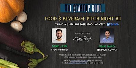 Food & Beverage Pitch Night VII tickets