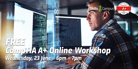 FREE CompTIA A+ Online Workshop tickets