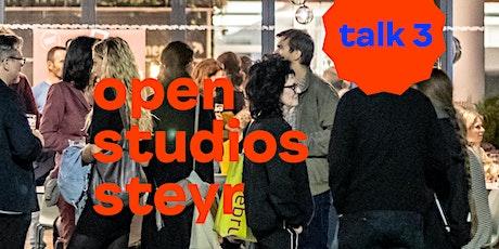 Open Studios Steyr: Talk 03 Tickets