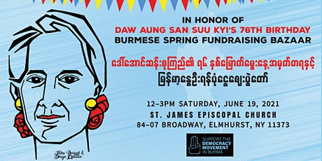 Burmese Spring Fundraising Bazaar: In honor of Aung San Suu Kyi's 76th BD tickets