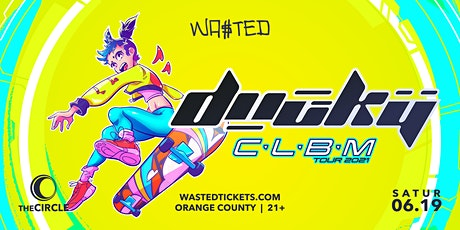 Orange County: Ducky @ The Circle OC [21 & Over] tickets