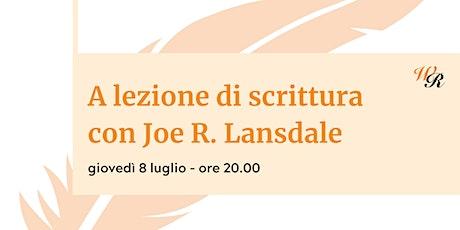 A lezione di scrittura con Joe R. Lansdale biglietti
