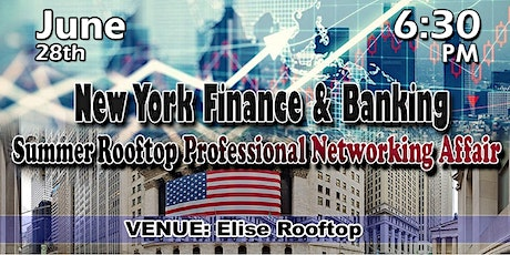 New York Trading, Finance & Banking - Summer Professional Networking Affair tickets