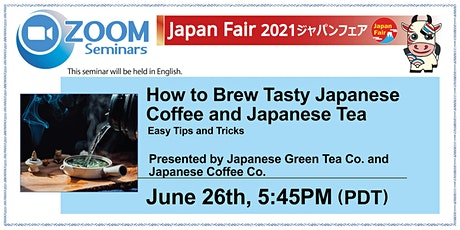 How to Brew Tasty Japanese Coffee and Japanese Tea: Easy Tips and Tricks tickets