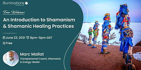 Free Webinar: An Introduction To Shamanism & Shamanic Healing Practices tickets