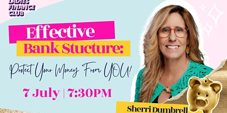 Effective Bank Structure: Prevent your Money from YOU! tickets