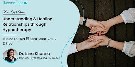 Free Webinar: Understanding & Healing Relationships Through Hypnotherapy tickets