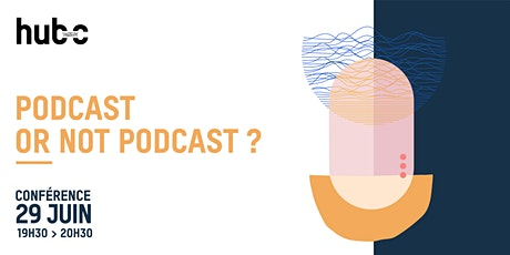 Lancer son podcast en 2021, la (fausse) bonne idée ? billets