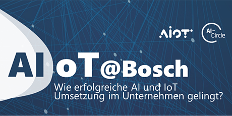 AIoT@Bosch - Wie erfolgreiche AI und IoT Umsetzung im Unternehmen gelingt Tickets