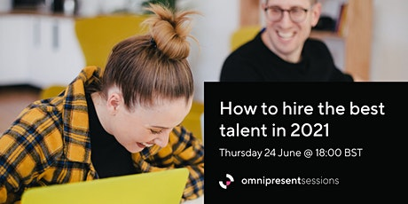 How to hire the best talent in 2021: changing landscape and expectations tickets