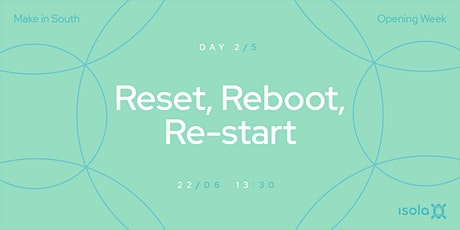 Reset, Reboot, Re-Start biglietti