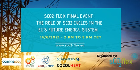 SCO2-FLEX Final Event: Role of sCO2 cycles in  the future energy system tickets
