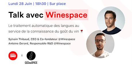 [TALK] L'intelligence Artificielle dans le secteur du Vin w/ WINESPACE billets