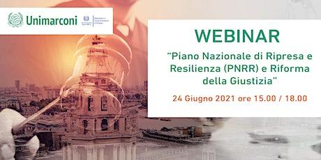 Piano Nazionale di Ripresa e Resilienza (PNRR) e Riforma della Giustizia biglietti