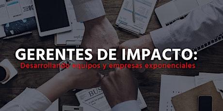 GERENTES DE IMPACTO:  desarrollando equipos y empresas exponenciales entradas