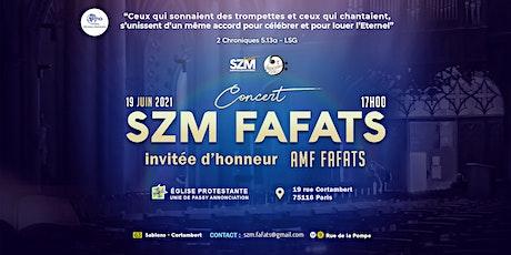 Concert SZM FAFATS  - Invitée d'honneur AMF FAFATS billets