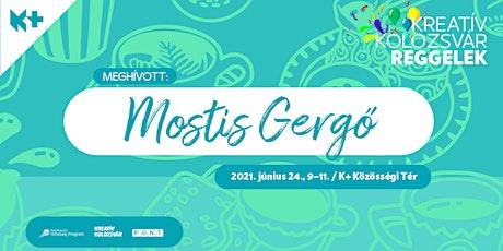 Kreatív Kolozsvár Reggelek: Mostis Gergő tickets